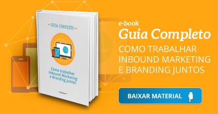 Guia Completo: Como Trabalhar Inbound Marketing e Branding juntos